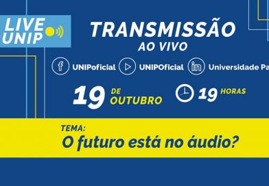 O futuro está no áudio? Tema de live da UNIP hoje, às 19h